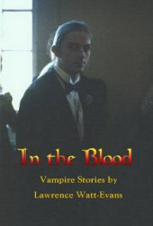 In the Blood: Vampire Stories