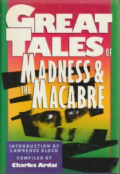 Great Tales of Madness and the Macabre
