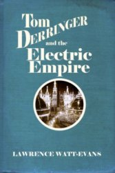Tom Derringer and the Electric Empire