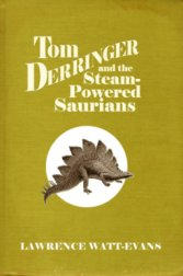 Tom Derringer & the Steam-Powered Saurians
