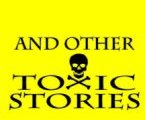 & Other Toxic Stories