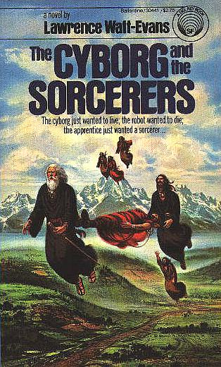 Cover of THE CYBORG AND THE SORCERERS